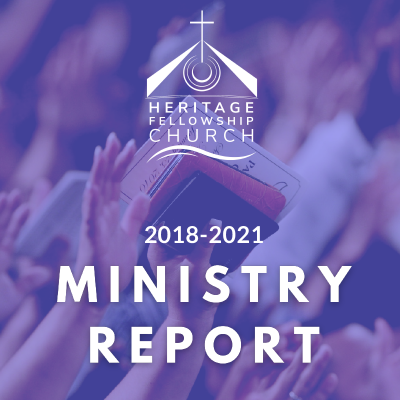 Heritage Fellowship Church - 2018 - 2021 Ministry Report