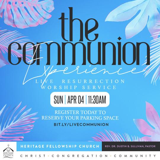 Live Communion, Sunday April 4, 11:30am